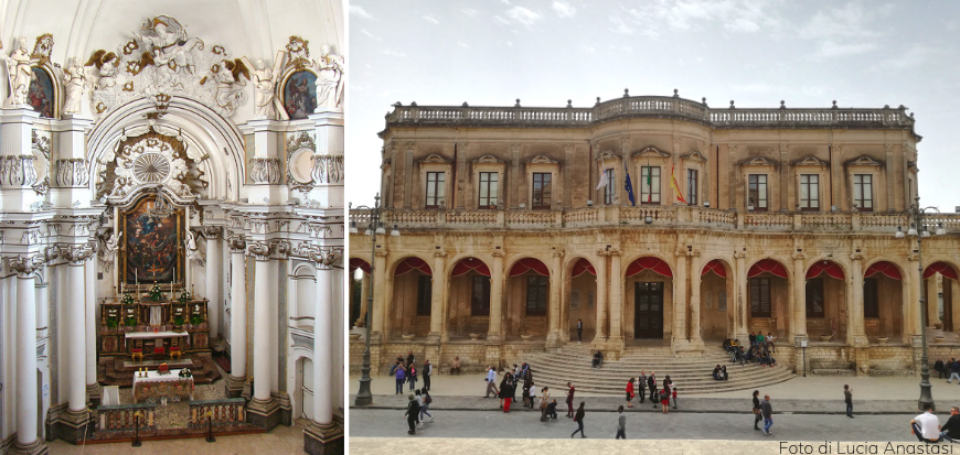 On the left, inside St. Chiara's Church. On the right, Noto town hall.
