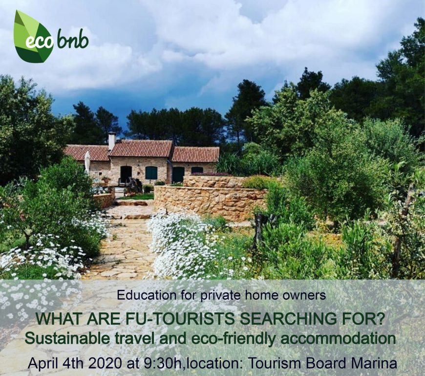 What are Fu-Tourist Searching For? Sustainable travel and eco-friendly accommodations 4 Aprile 2020, 9.30 Tourism Board Marina (Croazia)