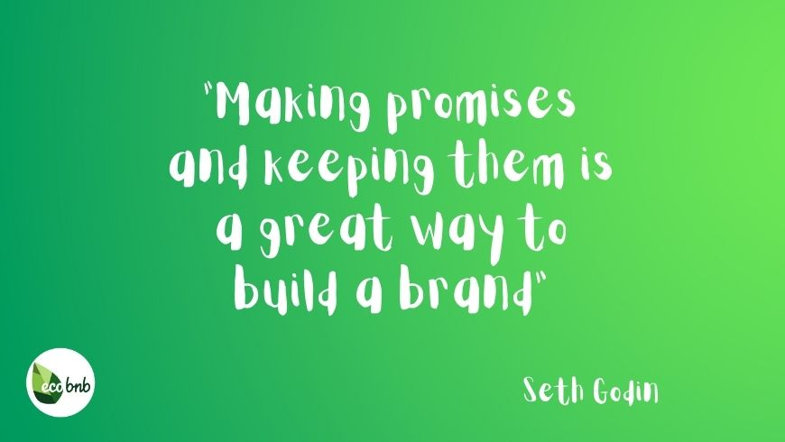 Quote about Green Marketing: Making promises and keeping them is a great way to build a brand